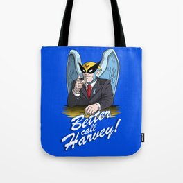 Better Call Harvey Tote Bag