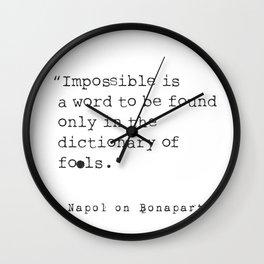 Napoleon Bonaparte type quote Wall Clock