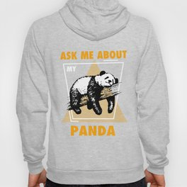 Ask Me About My Pandas Hoody