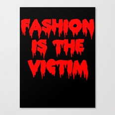 Fashion is the Victim  Canvas Print