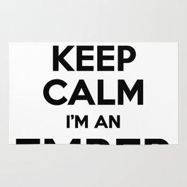 I cant keep calm I am an EMBER Rug