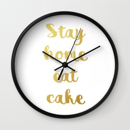 Stay home Eat cake Wall Clock