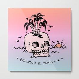 STRANDED IN PARADISE Metal Print
