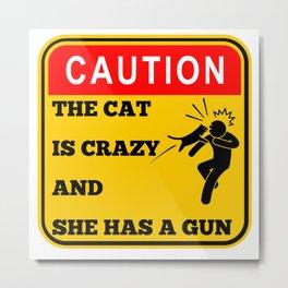 Warning - Crazy cat with a gun Metal Print