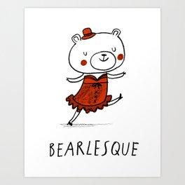 Bearlesque Art Print