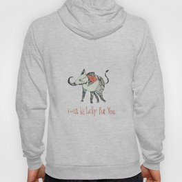 i will be lucky for you. Hoody