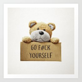 Go F#ck yourself with Art Print