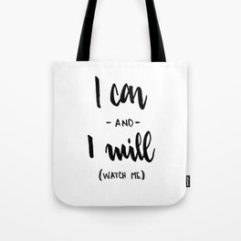 I Can and I will Watch me! Tote Bag