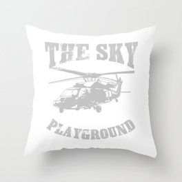 Military Helicopter Gift Product The Sky Is My Playground Tee Throw Pillow