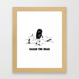 RAISIN THE DEAD Framed Art Print