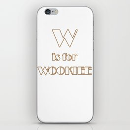 W is for Wookie T-shirt iPhone Skin