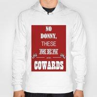 big lebowski Hoodies featuring Cowards (Big Lebowski) by thebuccanear