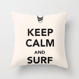KEEP CALM SURF STRONG Throw Pillow