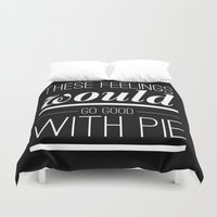 pie Duvet Covers featuring WITH PIE by REASONandRHYME