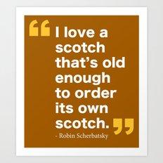 Robin Scherbatsky Quote Art Print
