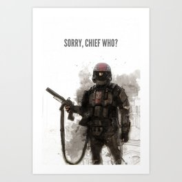 Sorry, Chief Who??? Art Print