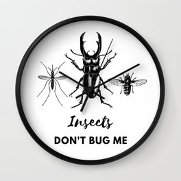 Insects Don't Bug Me Wall Clock