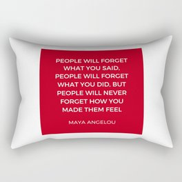 Maya Angelou - People will never forget how you made them feel Rectangular Pillow