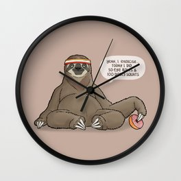 Sloth - Eye Rolls and Diddly Squats Wall Clock
