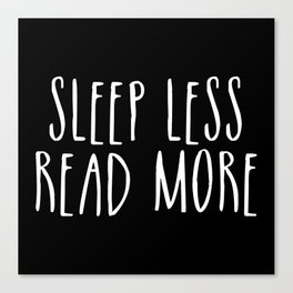 Sleep less, read more - inverted Canvas Print