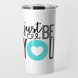 Just Be You Teal Travel Mug