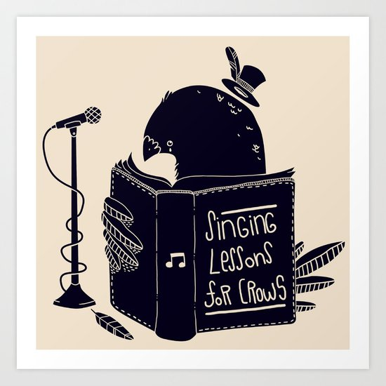 Singing Lessons For Crows Art Print