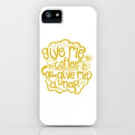 Coffee or Nap iPhone Case