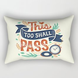This too shall pass Rectangular Pillow