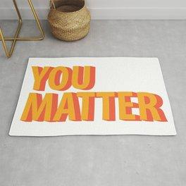 You Matter  Rug