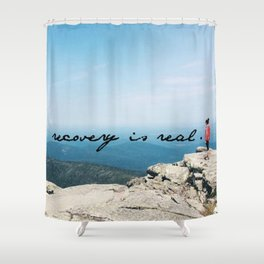 recovery is real Shower Curtain
