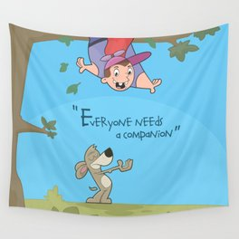 Everyone needs a companion Wall Tapestry