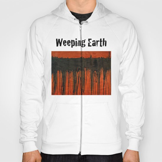 Weeping earth Hoody