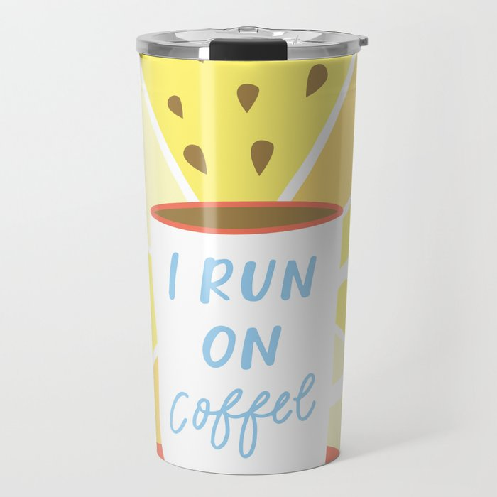 I Run on Coffee Travel Mug