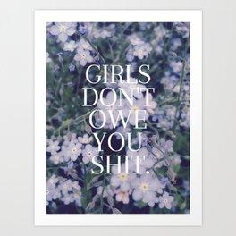 Girls Don't Owe You Shit. Art Print