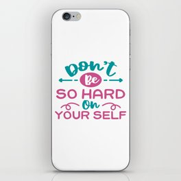 don't be so hard on yourself iPhone Skin