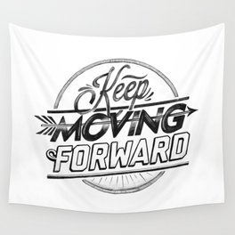 KEEP MOVING FORWARD (white) Wall Tapestry