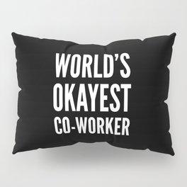 World's Okayest Co-worker (Black & White) Pillow Sham