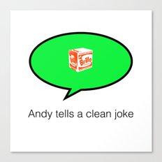 andy tells a clean joke Canvas Print