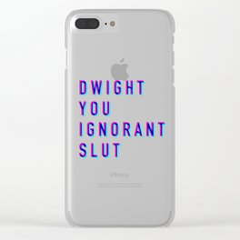 Dwight You Ignorant Slut (3D) Clear iPhone Case