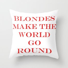 Blondes Make The World Go Round Red Throw Pillow