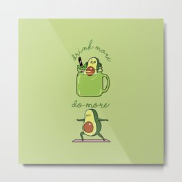 Drink More Smoothie Do More Yoga Avocado Metal Print