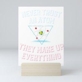Atom Make Up Everything design science geek nerd physics Mini Art Print