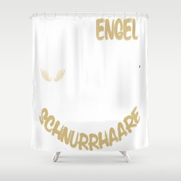 not all angels have wings some have whiskers Shower Curtain