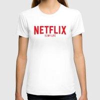 netflix T-shirts featuring NETFLIX is my life by ismaeledits