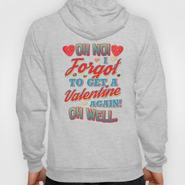 I Forgot Valentine Chocolate Candy Fun Quote Gift graphic Hoody