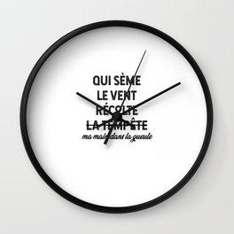 Qui Sème Le Vent Récolte La Tempête Ma Main Dans La Gueule Wall Clock