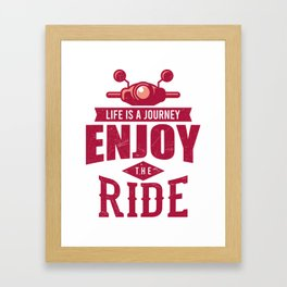 Life Is A Journey Moped And Scooter Gifts Framed Art Print