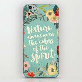 NATURE ALWAYS WEARS THE COLORS OF THE SPIRIT iPhone Skin