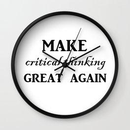 Make critical thinking great again Wall Clock