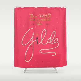 Gilda · There NEVER was a woman like... Shower Curtain